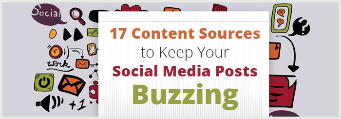 17 Content Sources to Keep Your Social Media Posts Buzzing