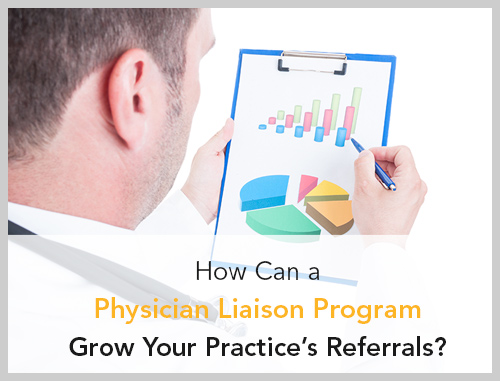 How Can a Physician Liaison Program Grow Your Practice's Referrals?