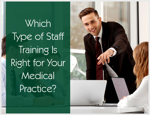 Which Type of Staff Training Is Right for Your Medical Practice?