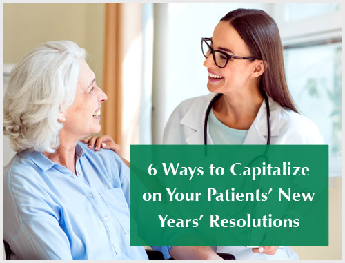 6 Ways to Capitalize on Your Patients' New Years' Resolutions