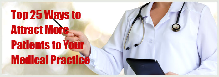 Top 25 Ways to Attract More Patients to Your Medical Practice