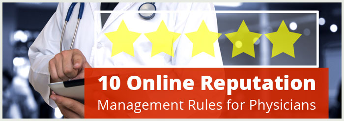 10 Online Reputation Management Rules for Physicians