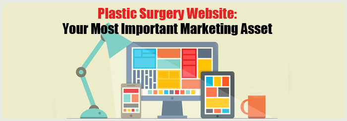 Plastic Surgery Website: Your Most Important Marketing Asset