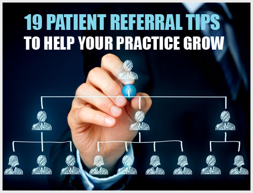19 Patient Referral Tips to Help Your Practice Grow