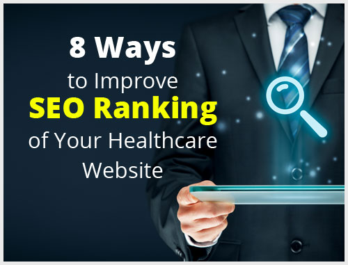 8 Ways to Improve SEO Ranking of Your Healthcare Website