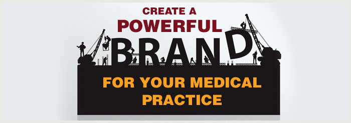 Create A Powerful Brand for Your Medical Practice