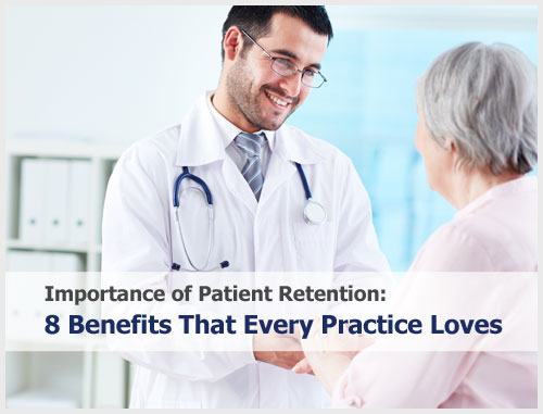 Importance of Patient Retention: 8 Benefits That Every Practice Loves