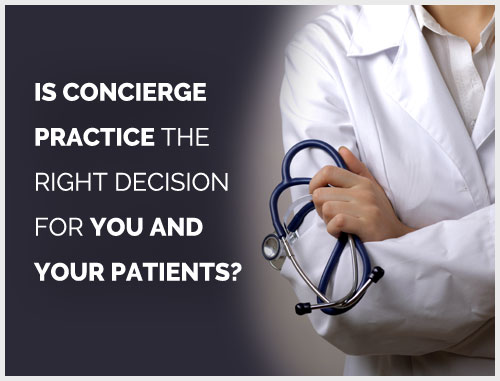 Is Concierge Practice the Right Decision for You and Your Patients?