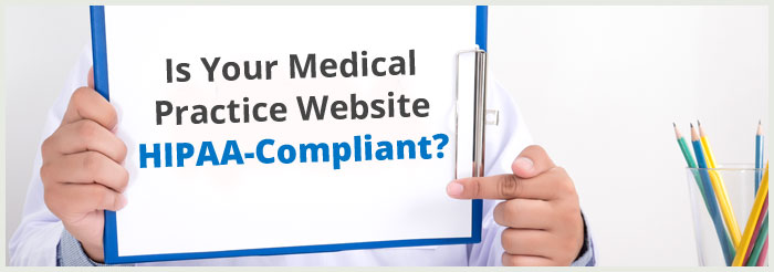 Is Your Medical Practice Website HIPAA-Compliant?