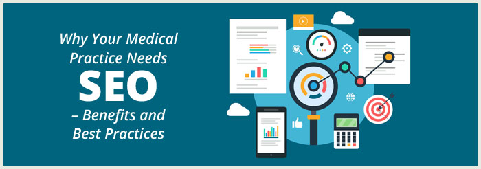 Why Your Medical Practice Needs SEO – Benefits and Best Practices