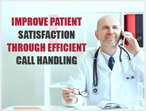 Improve Patient Satisfaction Through Efficient Call Handling