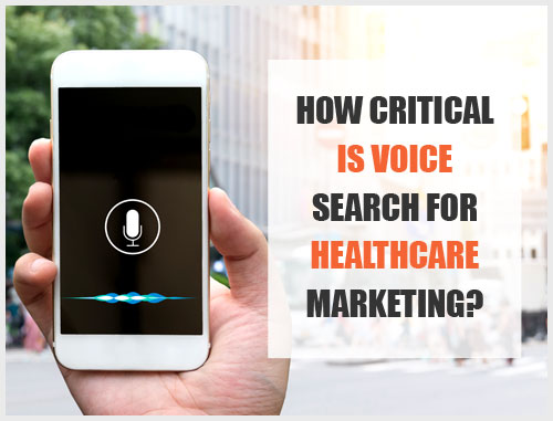 How Critical Is Voice Search for Healthcare Marketing?