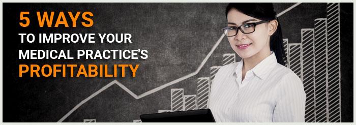 5 Ways to Improve Your Medical Practice's Profitability