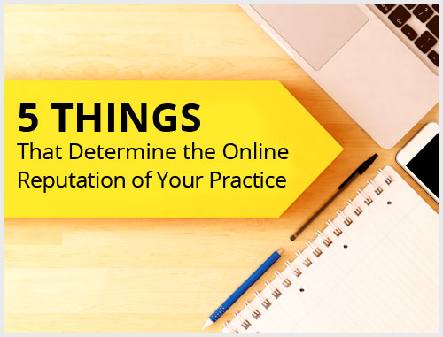 5 Things That Determine Online Reputation of Your Practice