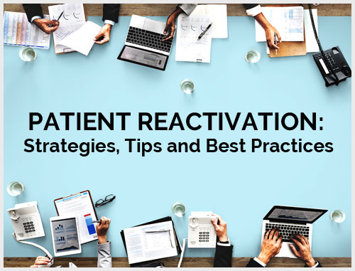 Patient Reactivation: Strategies, Tips and Best Practices