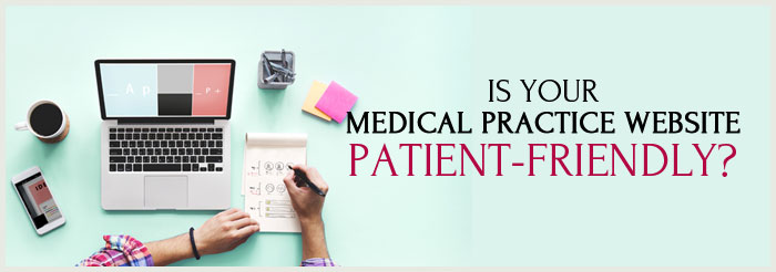 Is Your Medical Practice Website Patient-Friendly?