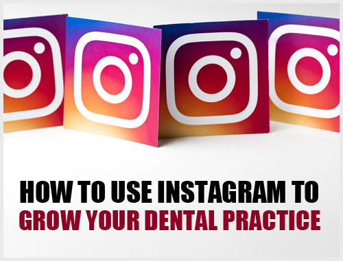 How to Use Instagram to Grow Your Dental Practice