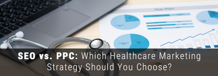 SEO vs. PPC: Which Healthcare Marketing Strategy Should You Choose?