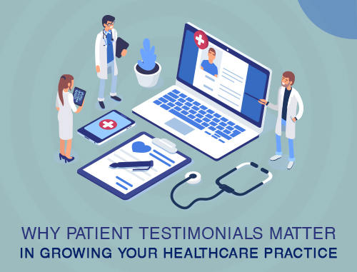 Why Patient Testimonials Matter in Growing Your Healthcare Practice