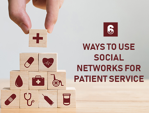 6 Ways to Use Social Networks for Patient Service