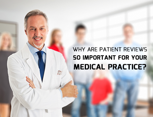Why Are Patient Reviews So Important for Your Medical Practice?