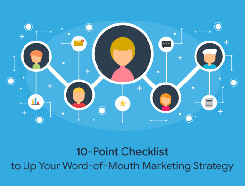 10-Point Checklist to Up Your Word-of-Mouth Marketing Strategy