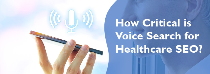 How Critical is Voice Search for Healthcare SEO?
