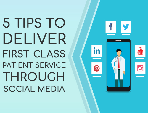 5 Tips to Deliver First-class Patient Service Through Social Media