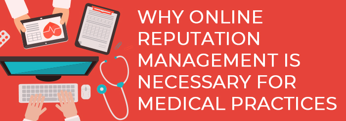 Why Online Reputation Management Is Necessary for Medical Practices