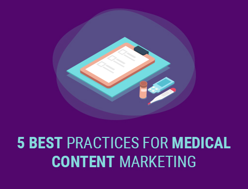 5 Best Practices for Medical Content Marketing
