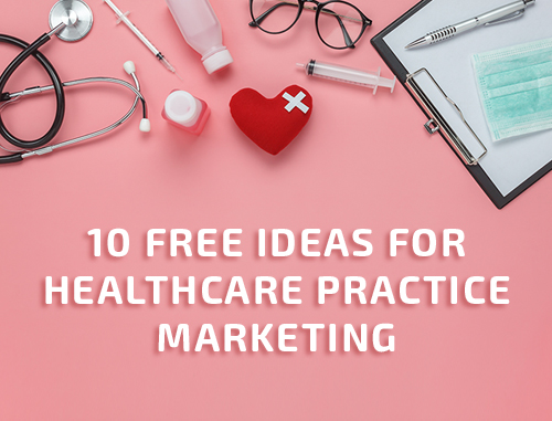 Free Ideas for Healthcare Practice Marketing