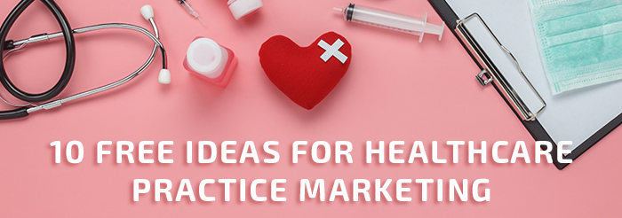 Free Healthcare Marketing Ideas for your Medical Practice
