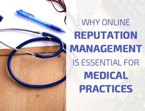 Why Online Reputation Management Is Essential for Medical Practices