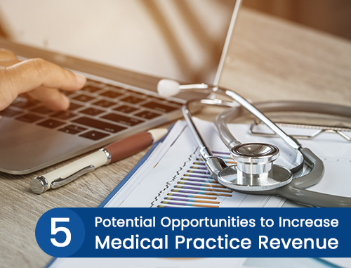5 Potential Opportunities to Increase Medical Practice Revenue