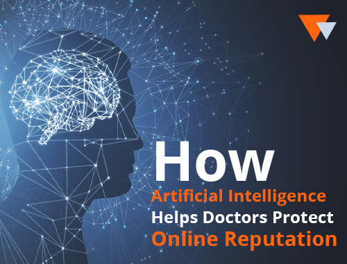 How Artificial Intelligence Helps Doctors Protect Online Reputation