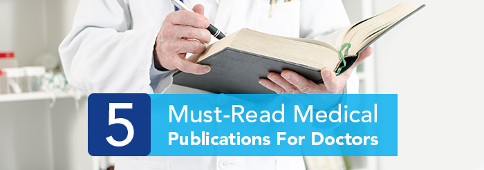 5 Must-Read Medical Publications For Doctors