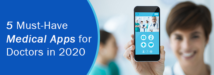 5 Must-Have Medical Apps for Doctors in 2020