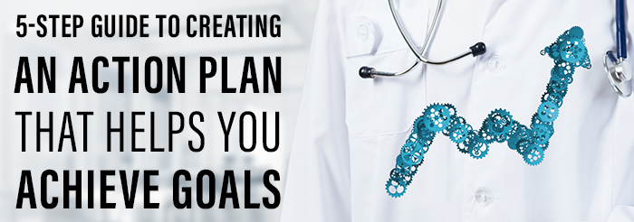5-Step Guide To Creating An Action Plan That Helps You Achieve Goals