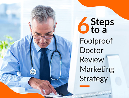 6 Steps to a Foolproof Doctor Review Marketing Strategy