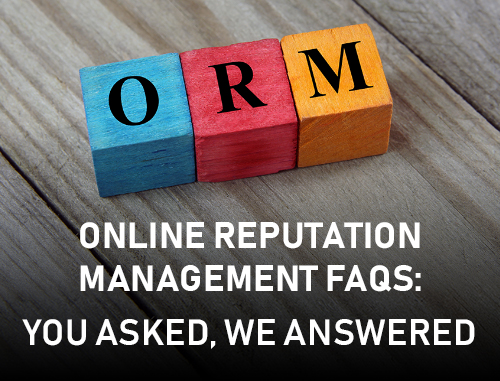 Online Reputation Management FAQs: You Asked, We Answered