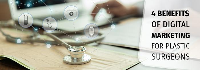 4 Benefits of Digital Marketing for Plastic Surgeons