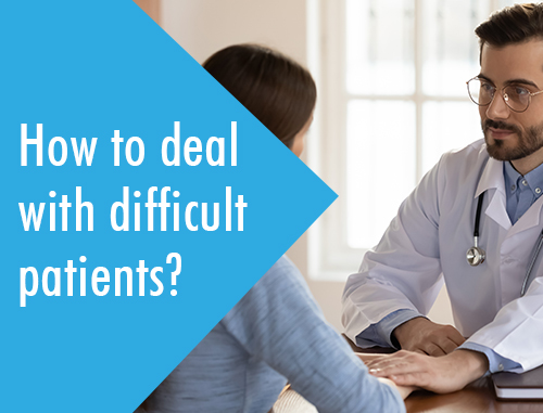 How to deal with difficult patients?