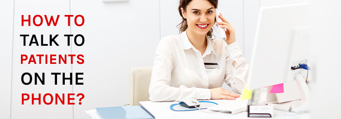 How to talk to patients on the phone?