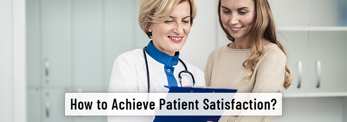 How to achieve patient satisfaction?