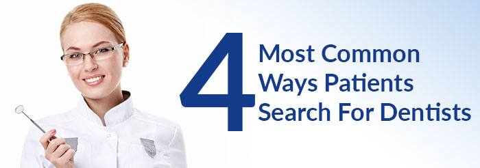 4 Most Common Ways Patients Search For Dentists