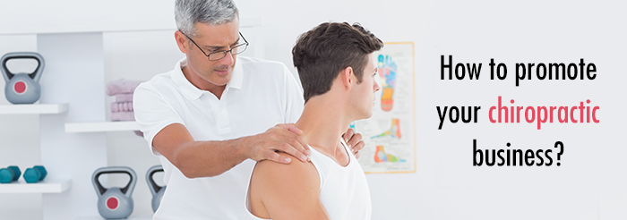 How to promote your chiropractic business?