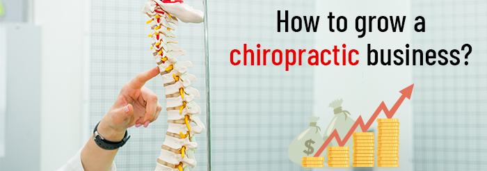 How to grow a chiropractic business?