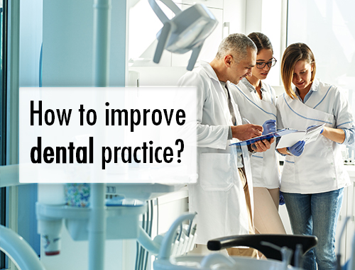 How to improve dental practice?