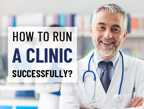 How to run a clinic successfully?