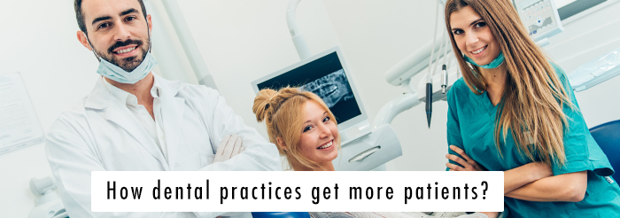 How dental practices get more patients?